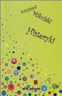 Histeryki - Krzysztof Mikulski - okładka książki