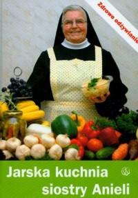Jarska kuchnia Siostry Anieli - s. Aniela Garecka SDS - okładka książki