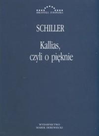 Kallias, czyli o pięknie. Seria: Biblioteka europejska - okładka książki