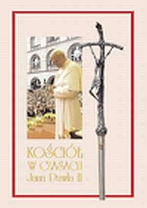 Kościół w czasach Jana Pawła II - okładka książki