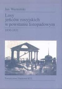 Losy jeńców rosyjskich w powstaniu listopadowym 1830-1831 - okładka książki