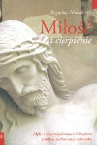 Miłość i cierpienie - Bogusław Nowak SVD - okładka książki