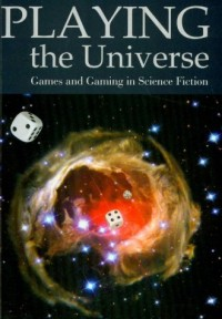 Playing the Universe. Games and Gaming in Science Fiction - okładka książki