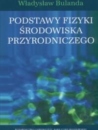 Podstawy fizyki środowiska przyrodniczego - okładka książki