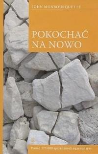 Pokochać na nowo - Jean Monbourquette OMI - okładka książki