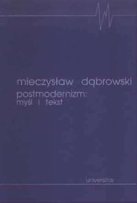 Postmodernizm: myśl i tekst - Mieczysław Dąbrowski - okładka książki