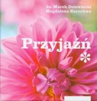 Przyjaźń - ks. Marek Dziewiecki - okładka książki