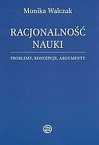 Racjonalność nauki. Problemy, koncepcje, argumenty - okładka książki