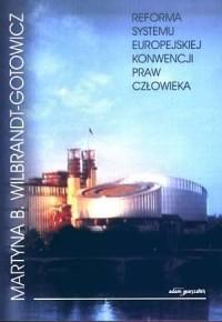 Reforma systemu Europejskiej Konwencji Praw Człowieka - okładka książki
