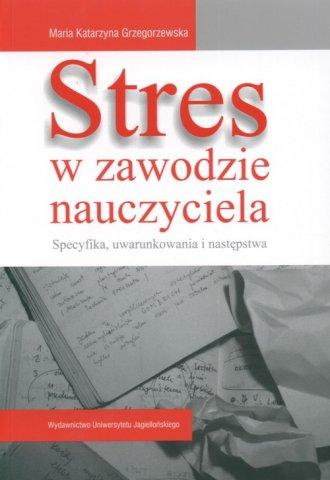 Stres w zawodzie nauczyciela. Specyfika, - okładka książki