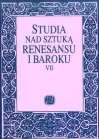Studia nad sztuką renesansu i baroku. Tom VII - okładka książki