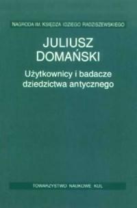Użytkownicy i badacze dziedzictwa antycznego - okładka książki