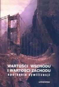 Wartości Wschodu i wartości Zachodu. Spotkania cywilizacji - okładka książki