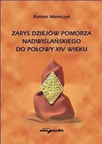 Zarys dziejów Pomorza Nadwiślańskiego do połowy XIV wieku - okładka książki