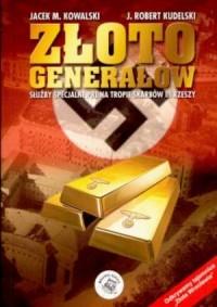 Złoto generałów. Służby specjalne na tropie skarbów III Rzeszy - okładka książki