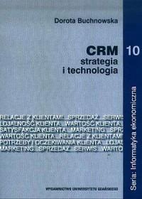 CRM - strategia i technologia. Informatyka ekonomiczna. Tom 10 - okładka książki