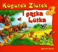 Kogutek ziutek i gąska lutka - okładka książki