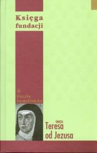 Księga fundacji. Klasyka karmelitańska - okładka książki