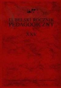 Lubelski Rocznik Pedagogiczny. Tom XXV - okładka książki