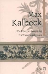 Max Kalbeck Wiedeńczyk z Wrocławia - okładka książki