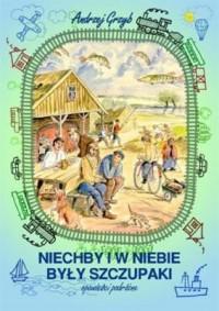 Niechby i w niebie były szczupaki - okładka książki