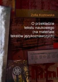 O przekładzie tekstu naukowego (na materiale tekstów językoznawczych) - okładka książki