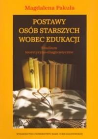 Postawy osób starszych wobec edukacji. Studium teoretyczno-diagnostyczne - okładka książki