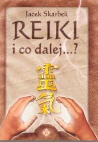 Reiki i co dalej ...? - okładka książki