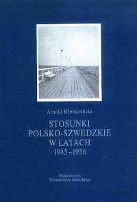 Stosunki polsko-szwedzkie w latach 1945-1956 - okładka książki
