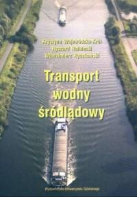 Transport wodny śródlądowy - Krystyna Wojewódzka-Król - okładka książki