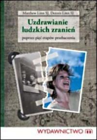 Uzdrawianie ludzkich zranień - Dennis Linn SJ - okładka książki