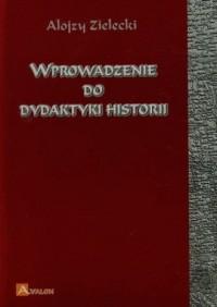 Wprowadzenie do dydaktyki historii - okładka książki