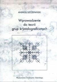 Wprowadzenie do teorii grup krystalograficznych - okładka książki