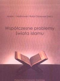 Współczesne problemy świata islamu - okładka książki