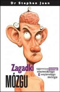Zagadki mózgu. Tajemnice naszego niezwykłego i wspaniałego mózgu - okładka książki
