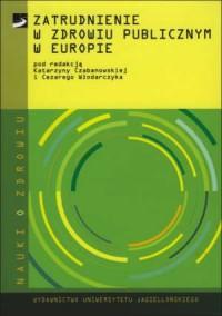 Zatrudnienie w zdrowiu publicznym w Europie. Seria: Nauki o zdrowiu - okładka książki