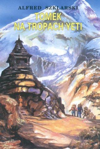 Znalezione obrazy dla zapytania Szklarski Alfred : Tomek na tropach Yeti 1995