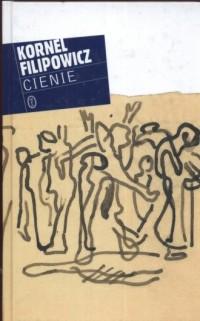 Cienie - Kornel Filipowicz - okładka książki