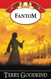 Fantom - Terry Goodkind - okładka książki