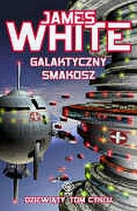 Galaktyczny smakosz - James White - okładka książki