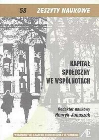 Kapitał społeczny we wspólnotach. zeszyty naukowe nr 58 - okładka książki