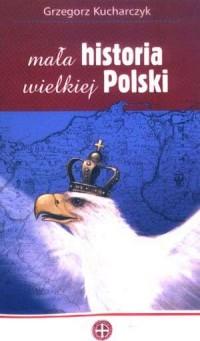 Mała historia wielkiej Polski - okładka książki