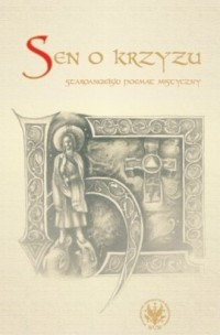 Sen o krzyżu. Staroangielski poemat mistyczny - okładka książki