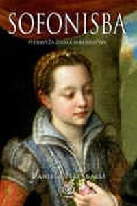 Sofonisba. Pierwsza dama malarstwa - okładka książki