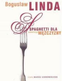 Spaghetti dla samotnego mężczyzny - okładka książki