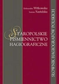 Staropolskie piśmiennictwo hagiograficzne. Tom 1-2 (+ CD) - okładka książki
