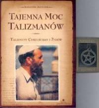 Tajemna moc talizmanów. Talizmany chrześcijan i żydów - okładka książki