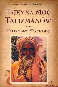 Tajemna moc talizmanów. Talizmany Wschodu - okładka książki