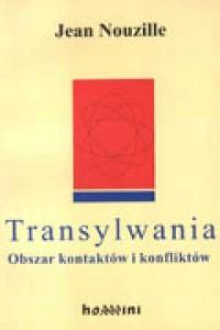 Transylwania. Obszar kontaktów i konfliktów - okładka książki