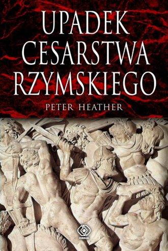 Upadek Cesarstwa Rzymskiego - okładka książki